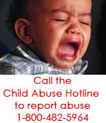 Call the child abuse hotline to report abuse 1-800-482-5964